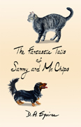 The Fantastic Tails of Sammy and Mr. Chips by D A Squires Illustrations by Kelly Arnold